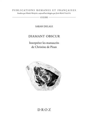 Diamant obscur : interpréter les manuscrits de Christine de Pizan