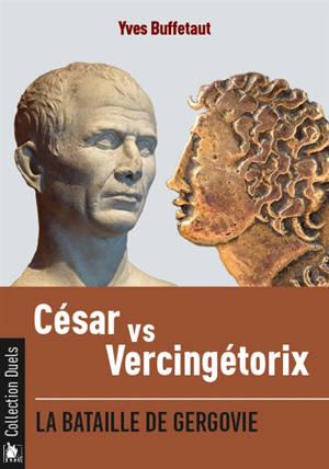 César vs Vercingétorix : la bataille de Gergovie