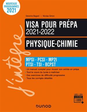 Physique chimie, visa pour la prépa : MPSI, PCSI, PTSI, BCPST : 2021-2022