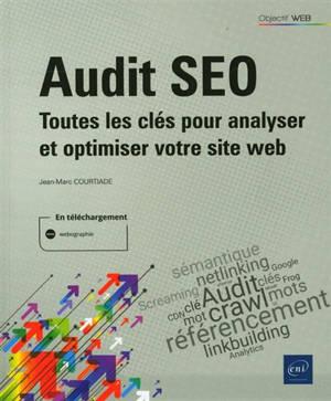 Audit SEO : toutes les clés pour analyser et optimiser votre site web