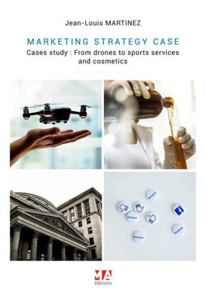 Marketing strategy cases : cases study : from drones to sports services and cosmetics