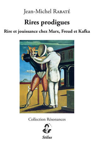 Rires prodigues : rire et jouissance chez Marx, Freud et Kafka