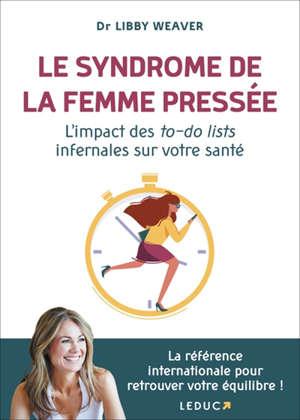 Le syndrome de la femme pressée : l'impact des to-do lists infernales sur votre santé