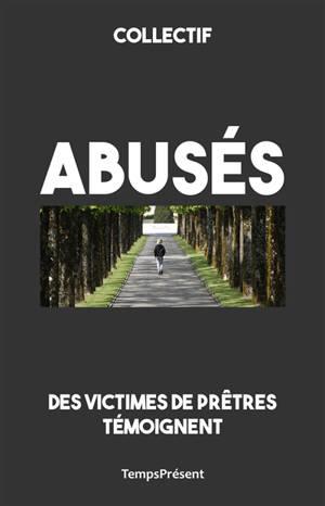 Abusés : des victimes de prêtres témoignent