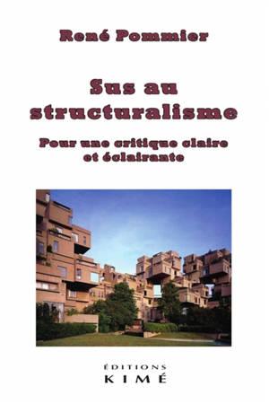 Sus au structuralisme : pour une critique claire et éclairante