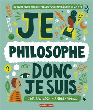 Je philosophe donc je suis
