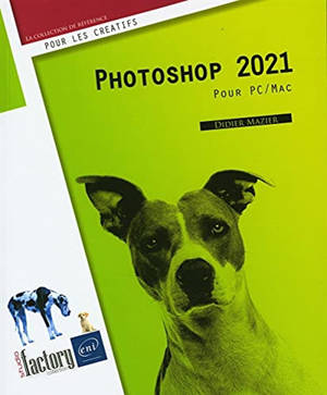 Photoshop 2021 : pour PC-Mac