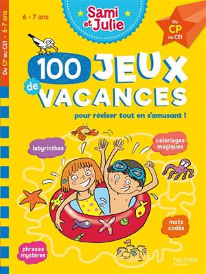100 jeux de vacances pour réviser tout en s'amusant ! : 6-7 ans, du CP au CE1