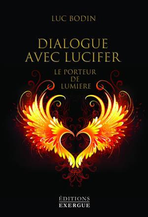 Dialogue avec Lucifer : le porteur de lumière