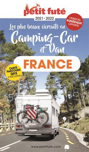 Les plus beaux circuits en camping-car et van : France : 2021-2022