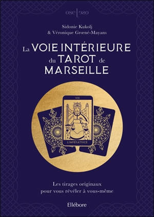 La voie intérieure du tarot de Marseille : les tirages originaux pour vous révéler à vous-même