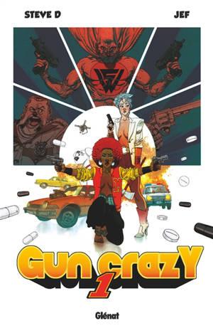 Gun crazy. Volume 1