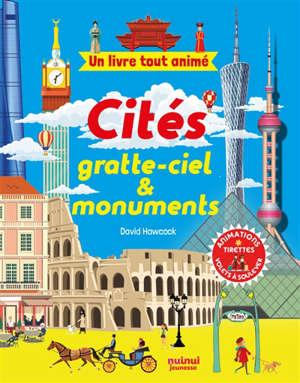 Cités, gratte-ciel & monuments : un livre tout animé