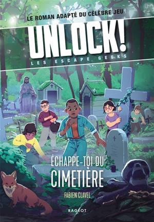 Unlock ! : les Escape Geeks, Echappe-toi du cimetière !