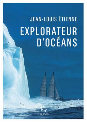 Explorateur d'océans : la vie, un vaste territoire d'incertitudes et autant de promesses à explorer