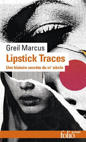 Lipstick traces : une histoire secrète du vingtième siècle