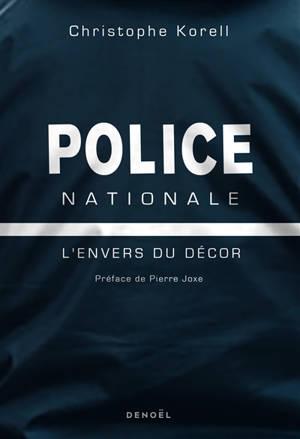 Police nationale : l'envers du décor