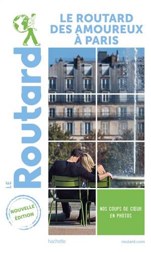 Le Routard des amoureux à Paris : 2021