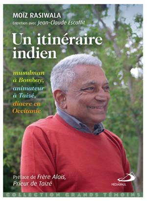 Un itinéraire indien : musulman à Bombay, animateur à Taizé, diacre en Occitanie : entretien avec Jean-Claude Escaffit