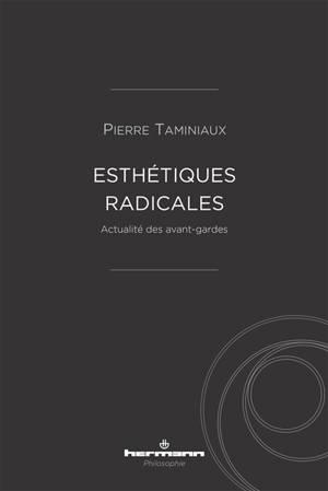 Esthétiques radicales : actualité des avant-gardes