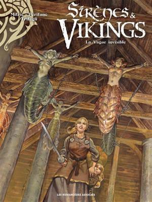 Sirènes & vikings. Volume 4, La vague invisible