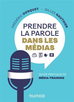 Prendre la parole dans les médias : guide pratique de média-training