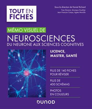 Mémo visuel de neurosciences : du neurone aux sciences cognitives : licence, master, santé