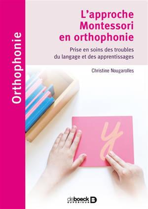 L'approche montessori en orthophonie : prise en soins des troubles du langage et des apprentissages