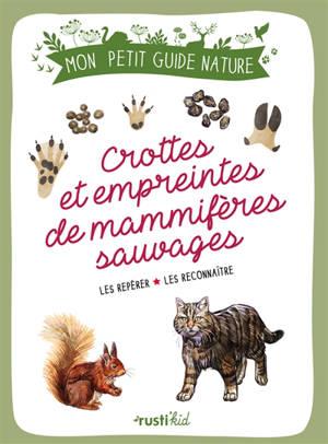 Crottes et empreintes de mammifères sauvages : les repérer, les reconnaître