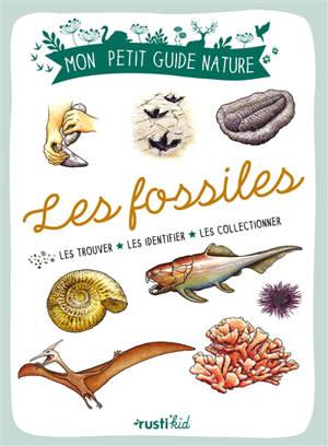 Les fossiles : les observer, les reconnaître, les protéger