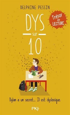Dys sur 10 : Dylan a un secret... il est dyslexique