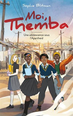Moi, Themba : une adolescence sous l'apartheid
