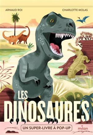 Les dinosaures : un super-livre à pop-up