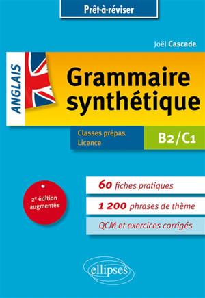 Grammaire synthétique, anglais : B2-C1 : classes prépas, licence