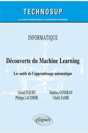 Informatique : découverte du machine learning : les outils de l'apprentissage automatique