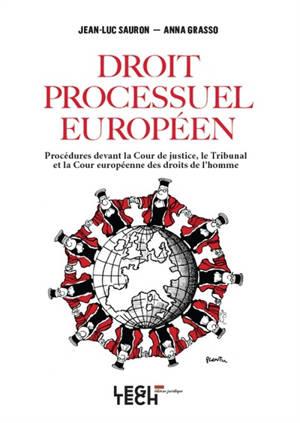Droit processuel européen : procédures devant la Cour de justice, le Tribunal et la Cour européenne des droits de l'homme