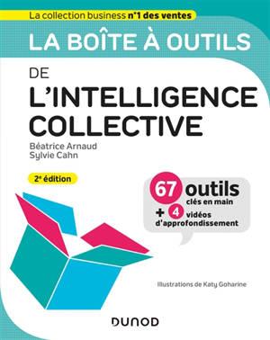 La boîte à outils de l'intelligence collective : 67 outils clés en main + 4 vidéos d'approfondissement