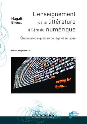 L'enseignement de la littérature à l'ère du numérique : études empiriques au collège et au lycée