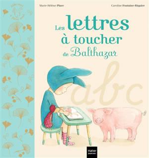 Les lettres à toucher de Balthazar