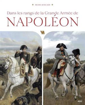 Dans les rangs de la Grande Armée de Napoléon