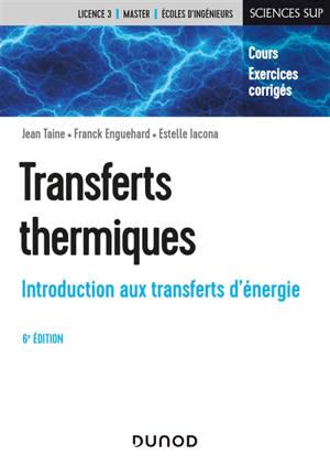 Transferts thermiques : introduction aux transferts d'énergie : cours, exercices corrigés