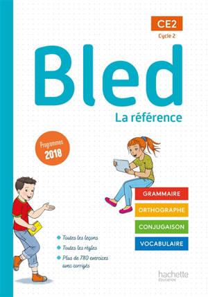 Bled CE2, cycle 2 : la référence : programmes 2018