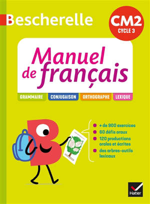 Bescherelle manuel de français CM2, cylce 3 : grammaire, conjugaison, orthographe, lexique