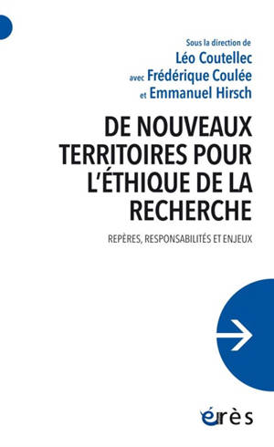 De nouveaux territoires pour l'éthique de la recherche : repères, responsabilités et enjeux