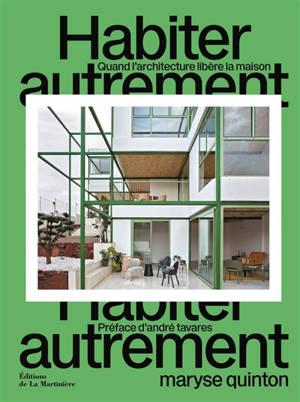Habiter autrement : quand l'architecture libère la maison