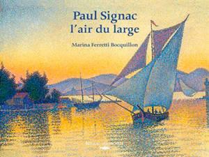 Paul Signac, l'air du large : exposition, Paris, Musée Jacquemart-André, du 5 mars au 19 juillet 2021