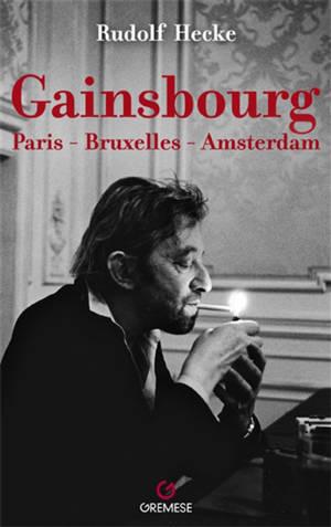 Gainsbourg : Paris-Bruxelles-Amsterdam