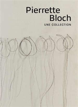 Pierrette Bloch, une collection : exposition, Montpellier, Musée Fabre, du 6 février au 6 juin 2021
