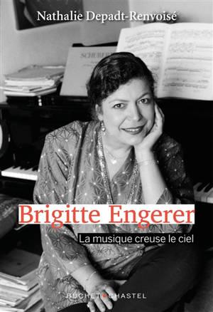 Brigitte Engerer : la musique creuse le ciel