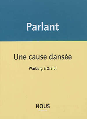 Une cause dansée : Warburg à Oraibi